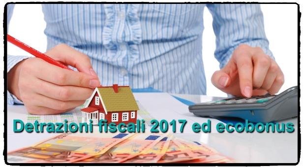 Detrazioni fiscali 2018 per risparmio energetico e for Detrazioni fiscali per ristrutturazione 2017
