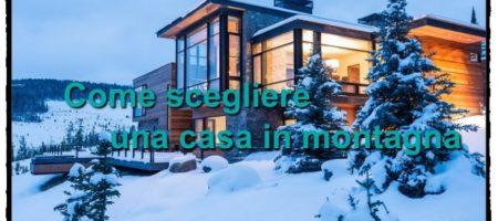 come scegliere una casa in montagna